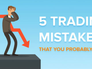5 Trading Mistakes That You Probably Make